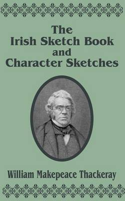 The Irish Sketch Book & Character Sketches by William Makepeace Thackeray image