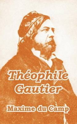 Theophile Gautier by Maxime Du Camp