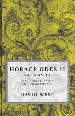 Horace: Odes II: Vatis Amici by Horace
