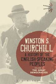 A History of the English-Speaking Peoples Volume IV by Winston S Churchill