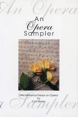 An Opera Sampler by Carl Morey