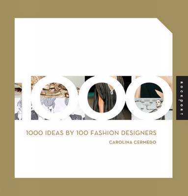 1000 Ideas by 100 Fashion Designers by Carolina Cerimedo image