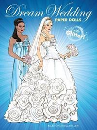 Dream Wedding Paper Dolls with Glitter! by Eileen Miller