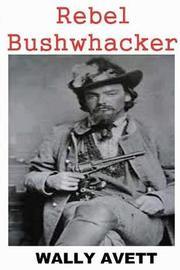Rebel Bushwhacker by Wally Avett image