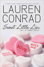 Sweet Little Lies: An L.A. Candy Novel by Lauren Conrad image