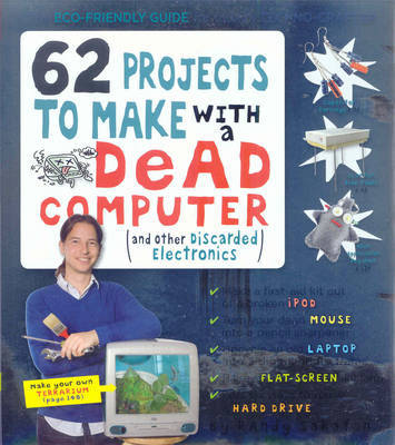62 Projects to Make with a Dead Computer by Randy Sarafan image