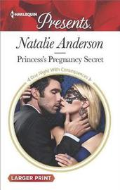 Princess's Pregnancy Secret (Large Print) by Natalie Anderson