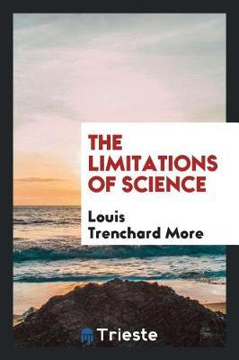 The Limitations of Science by Louis Trenchard More