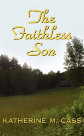 The Faithless Son by Katherine M. Cass image