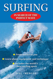 Surfing - In search of the perfect wave by Peter Diel