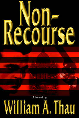 Non-Recourse by William A Thau image