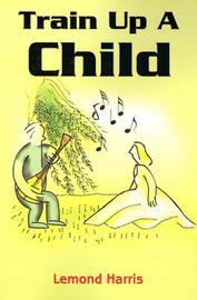 Train Up a Child by Lemond Harris image