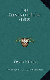 The Eleventh Hour (1910) by David Potter