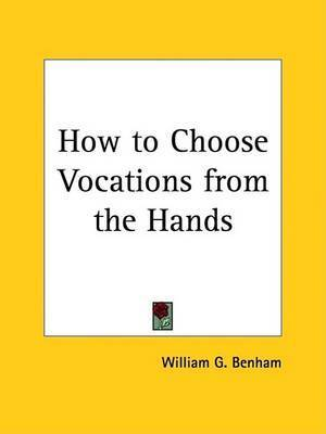 How to Choose Vocations from the Hands (1932) by William G. Benham