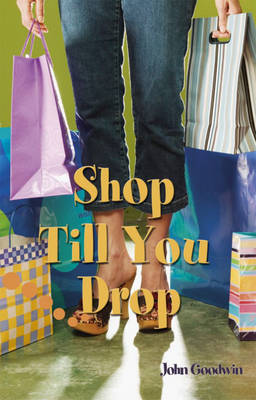 Shop Till You Drop: Pupil Book Level 2-3 Readers by Sue Hackman