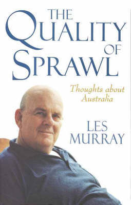 The Quality of Sprawl: Thoughts About Australia by Les Murray image