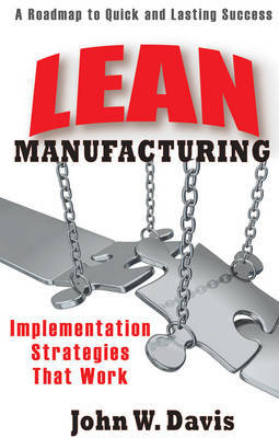 Implementing Lean Manufacturing by John , W. Davis