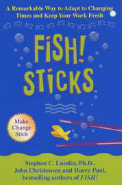 Fish! Sticks by Stephen C Lundin