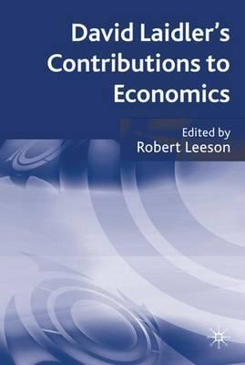 David Laidler's Contributions to Economics