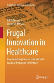Frugal Innovation in Healthcare by Aditi Ramdorai