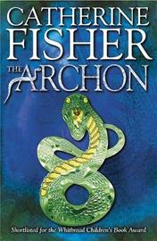 The Oracle Sequence: The Archon by Catherine Fisher image