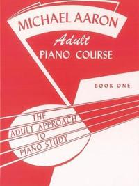 Adult Piano Course by Aaron