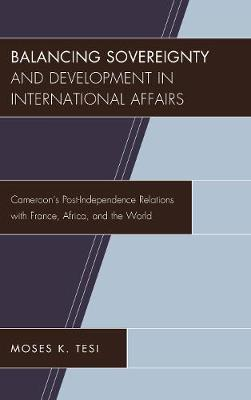 Balancing Sovereignty and Development in International Affairs by Moses K. Tesi image