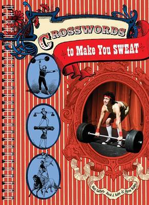 Crosswords to Make You Sweat by Matt Gaffney