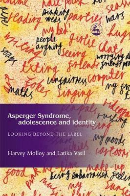 Asperger Syndrome, Adolescence, and Identity by Latika Vasil