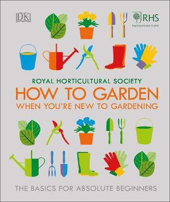 RHS How To Garden When You're New To Gardening by DK image