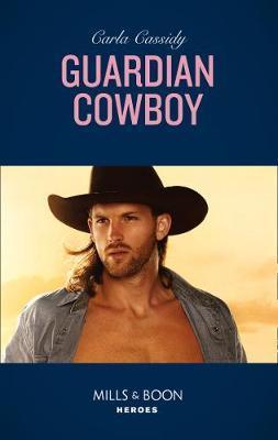 Guardian Cowboy by Carla Cassidy