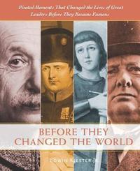 Before They Changed the World by Edwin Kiester Jr