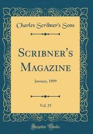 Scribner's Magazine, Vol. 25 by Charles Scribner's Sons