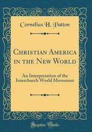 Christian America in the New World by Cornelius, H. Patton image