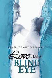 Love Has a Blind Eye by Clarence Mike Dunaway image