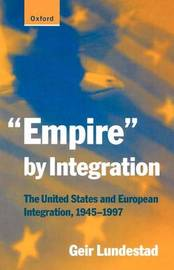 """Empire"" by Integration by Geir Lundestad"