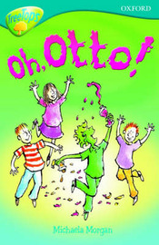 Oxford Reading Tree: Level 9: Treetops Fiction More Stories A: Oh Otto! by Michaela Morgan image