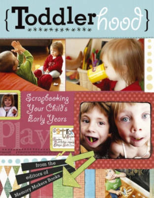 Toddlerhood: Scrapbooking Your Child's Early Years