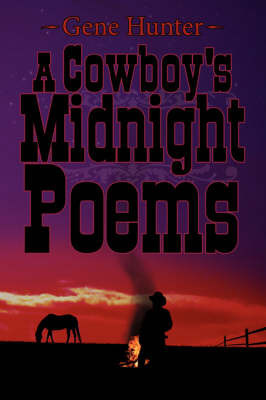 A Cowboy's Midnight Poems by Gene Hunter