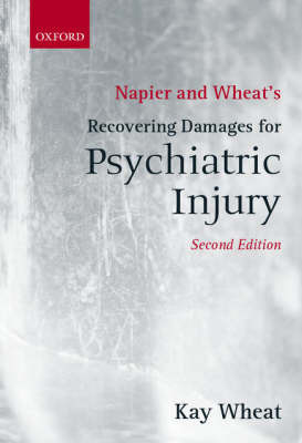 Napier and Wheat's Recovering Damages for Psychiatric Injury by Kay Wheat