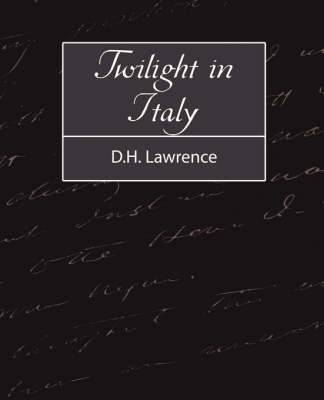 Twilight in Italy by Lawrence D H Lawrence
