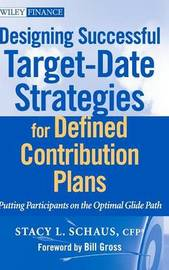 Designing Successful Target-Date Strategies for Defined Contribution Plans by Stacey Schaus