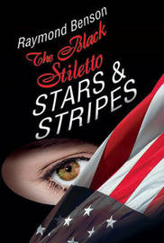 The Black Stiletto: Stars & Stripes by Raymond Benson