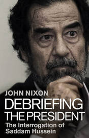 Debriefing the President by John Nixon
