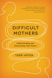 Difficult Mothers by Terri Apter