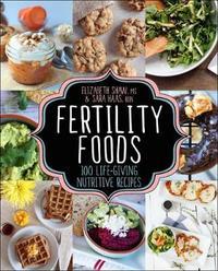 Fertility Foods by Elizabeth Shaw