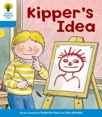 Oxford Reading Tree: Level 3: More Stories A: Kipper's Idea by Roderick Hunt