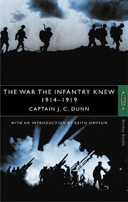 The War The Infantry Knew by J.C. Dunn