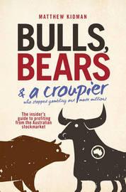 Bulls, Bears and a Croupier by Matthew Kidman