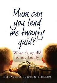 Mum, Can You Lend Me Twenty Quid? by Elizabeth Burton-Phillips